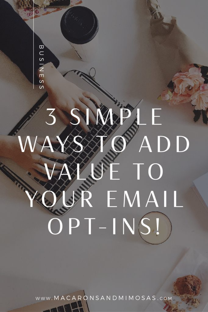 3 ways to grow your email list, email marketing tips, how to create email opt ins, add value to your email opt ins